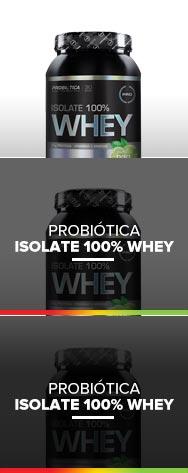 ISOLATE 100% WHEY - PROBIÓTICA